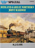 Midland & Great Northern Joint Railway  by CLARK, M.J.