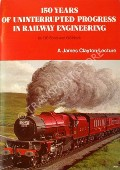 Book cover of 150 Years of Uninterrupted Progress in Railway Engineering  by BOND, R.C. & NOCK, O.S.