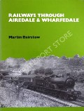 Book cover of Railways Through Airedale & Wharfedale  by BAIRSTOW, Martin