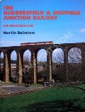 Book cover of The Huddersfield & Sheffield Junction Railway - The Penistone Line by BAIRSTOW, Martin