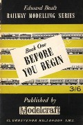 Edward Beal's Railway Modelling Series - Book One: Before You Begin by BEAL, Edward