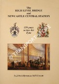 The High Level Bridge and Newcastle Central Station  by ADDYMAN, John & FAWCETT, Bill