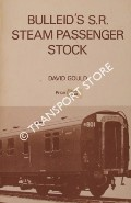 Bulleid's S.R. Steam Passenger Stock  by GOULD, David