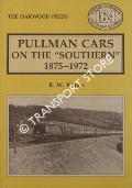 Pullman Cars on the 'Southern' 1875-1972  by KIDNER, R.W.