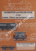 Locomotives and Rolling Stock of the London, Tilbury and Southend Railway  by RUSH, R.W.