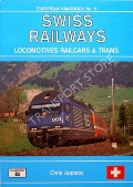 Book cover of Swiss Railways - Locomotives Railcars & Trams  by APPLEBY, Chris