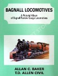 Bagnall Locomotives  by BAKER, Allan C. & CIVIL, T.D. Allen