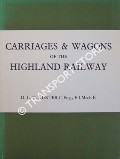 Carriages & Wagons of the Highland Railway  by HUNTER, D.L.G.