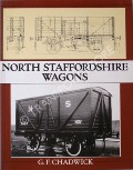 North Staffordshire Wagons  by CHADWICK, G.F.