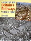 From the Air Britain's Railways  by Aerofilms