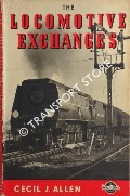 The Locomotive Exchanges 1870 - 1948 by ALLEN, Cecil J.