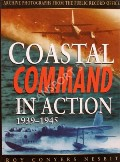 Coastal Command in Action 1939-1945  by NESBIT, Roy Conyers