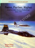 Faster, Further, Higher - Leading-edge Aviation Technology since 1945  by JARRETT, Philip (ed.)