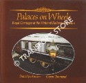 Palaces on Wheels - Royal Carriages at the National Railway Museum by JENKINSON, David & TOWNEND, Gwen