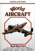 World Aircraft - World War II  by ANGELUCCI, Enzo & MATRICARDI, Paolo