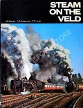 Steam on the Veld - Steam in South Africa During the 1960's by DURRANT, A.E.; JORGENSEN, A.A. & LEWIS, C.P.