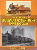 A Guide to the Midland & Great Northern Joint Railway  by DIGBY, Nigel J.L.