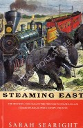 Steaming East  by SEARIGHT, Sarah