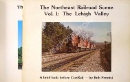 The Northeast Railroad Scene - A brief look before ConRail  by PENNISI, Bob