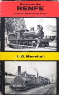 Steam on the RENFE Spanish National Railways  by MARSHALL, Lawrence G.
