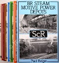 BR Steam Motive Power Depots - LMR, WR, ER, NER, ScR, & SR by BOLGER, Paul