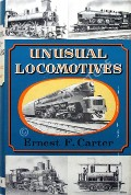 Unusual Locomotives  by CARTER, Ernest F.