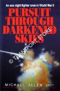 Pursuit Through Darkened Skies - An ace night-fighter crew in World War II by ALLEN, Michael
