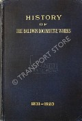 History of the Baldwin Locomotive Works  by Baldwin Locomotive Comany