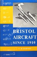 Bristol Aircraft since 1910  by BARNES, C. H.