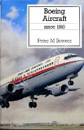 Boeing Aircraft since 1916  by BOWERS, Peter M.