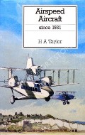 Airspeed Aircraft since 1931  by TAYLOR, H.A.