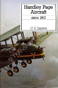 Handley Page Aircraft Since 1907  by BARNES, C.H.