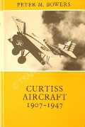 Curtiss Aircraft 1907-1947  by BOWERS, Peter M.