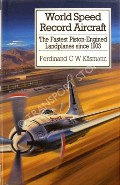 World Speed Record Aircraft - The Fastest Piston-Engined Landplanes since 1903  by KÄSMANN, Ferdinand C. W.
