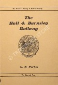 The Hull & Barnsley Railway  by PARKES, G.D.