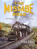 The Missabe Road .... The Duluth, Missabe and Iron Range Railway by KING, Frank A.