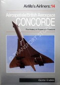 Aérospatiale/British Aerospace Concorde - The History of Supersonic Transport  by ENDRES, Günter