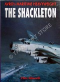 The Shackleton - Avro's Maritime Heavyweight by ASHWORTH, Chris