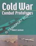 Cold War Combat Prototypes  by JACKSON, Robert