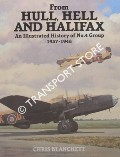 From Hull, Hell and Halifax - An Illustrated History of No. 4 Group 1937 - 1948 by BLANCHETT, Chris