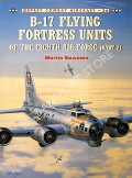B-17 Flying Fortress Units of the Eighth Air Force / B-17 Flying Fortresses of the Eighth Air Force by BOWMAN, Martin