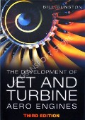 The Development of Jet and Turbine Aero Engines  by GUNSTON, Bill