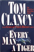 Every Man a Tiger  by CLANCY, Tom