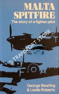 Malta Spitfire - The Diary of a Fighter Pilot by BEURLING, George & ROBERTS, Leslie