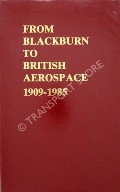 From Blackburn to British Aerospace 1909 - 1985  by British Aerospace