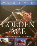 Aviation Century: The Golden Age  by DICK, Ron & PATTERSON, Dan