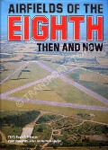 Airfields of the Eighth  by FREEMAN, Roger A.