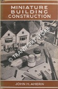 Book cover of Miniature Building Construction  by AHERN, John H.