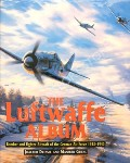 The Luftwaffe Album: Bomber and Fighter Aircraft of the German Air Force 1933 - 1945 by DRESSEL, Joachim & GRIEHL, Manfred