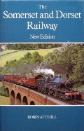 The Somerset & Dorset Railway  by ATTHILL, Robin